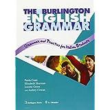 The Burlington english grammar. Grammar and practice for italian students. Per le Scuole superiori