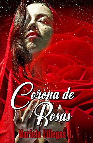 """""""Corona de Rosas"""": Compilación de Poemas (Spanish Edition)"""
