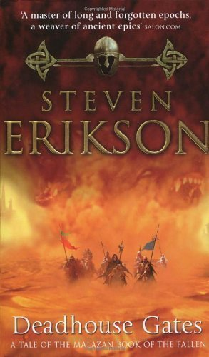 Deadhouse Gates (Book 2 of The Malazan Book of the Fallen) by Erikson, Steven New Edition (2001)