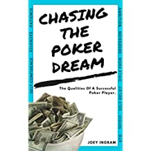 Chasing The Poker Dream: The Qualities of a Successful Poker Player (English Edition)