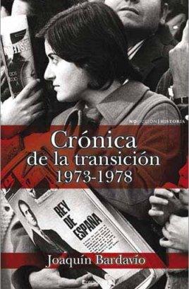 CRONICA DE LA TRANSICION, 1973-1978 (NoFicción/Historia) por Joaquin Bardavio Oliden