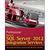 [(Professional Microsoft SQL Server 2012 Integration Services)] [By (author) Brian Knight ] published on (May, 2012)