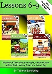 Little Music Lessons for Kids: Lessons 6-9 - Wonderful Tales about an Apple, a Noisy drum, a Bass Clef Hockey Team and an Italian Spy (English Edition)