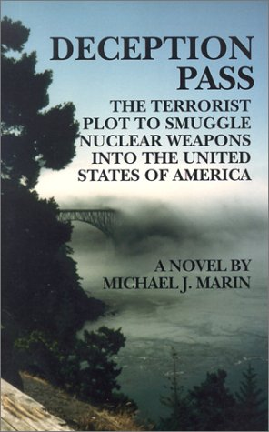 Deception Pass: The Terrorist Plot to Smuggle Nuclear Weapons into the United States of America