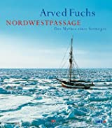 Nordwestpassage: Der Mythos eines Seeweges