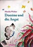 Domino und die Angst: Ein therapeutisches Bilderbuch für Kinder,Jugendliche und Erwachsene