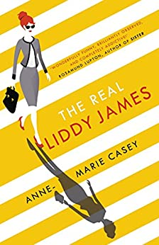 The Real Liddy James: The perfect summer holiday read by [Casey, Anne-Marie]