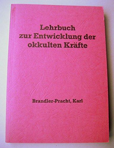 Lehrbuch zur Entwicklung der okkulten Kräfte. Mit neuem Literaturverzeichnis und Erklärungen (Livre en allemand)