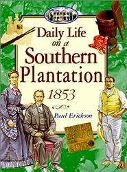 Daily Life on a Southern Plantation 1853
