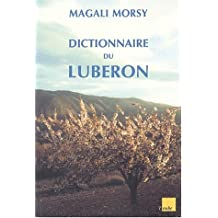 Luberon, dictionnaire d'une montagne magique