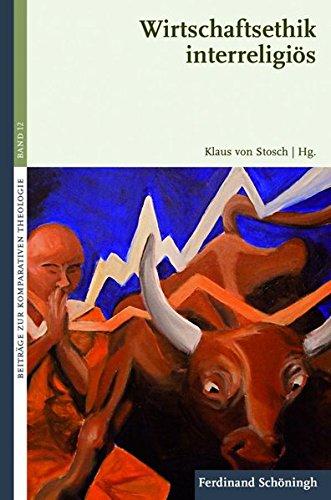 Wirtschaftsethik interreligiös. (Beiträge zur Komparativen Theologie)