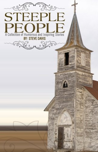 Steeple People: A Collection of Humorous and Inspiring Stories