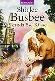 Skandalöse Küsse: Roman