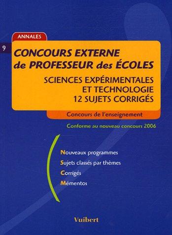 Concours externe de Professeur des Ecoles : Sciences expérimentales et Technologie 12 sujets corrigés