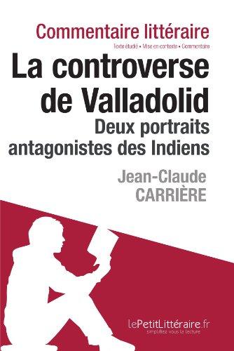 La controverse de Valladolid de Jean-Claude Carrière - Deux portraits antagonistes des Indiens (Commentaire)
