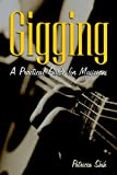 Gigging: A Practical Guide for Musicians