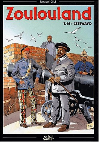 Zoulouland, Tome 16 : Cetewayo