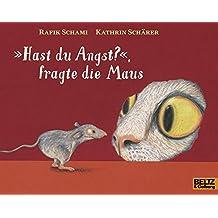 »Hast du Angst?«, fragte die Maus (MINIMAX)