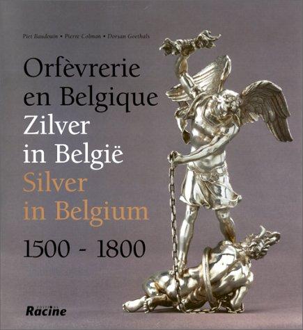 Orfèvrerie en Belgique, 1500-1800 par Collectif