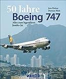Bildband: 50 Jahre Boing 747. Alles zum legendären Jumbo-Jet.