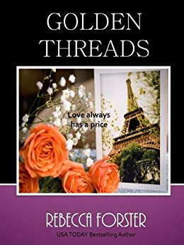 GOLDEN THREADS (Romance, Contemporary romance) by [Forster, Rebecca]