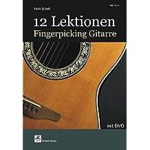 12 Lektionen Fingerpicking-Gitarre: mit DVD (Fingerpicking, Fingerstyle Gitarre)