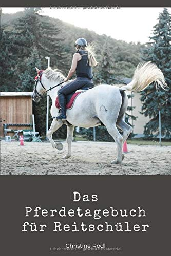 Das Pferdetagebuch für Reitschüler por Christine Rödl