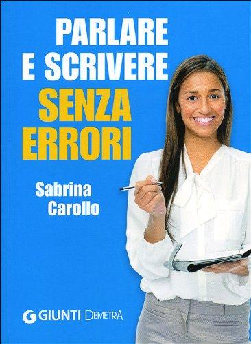 Parlare e scrivere senza errori (Best Seller Pocket) por Sabrina Carollo
