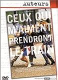 Ceux qui m'aiment prendront le train / Un film de Patrice Chéreau   Chéreau, Patrice. Auteur. Monteur. Scénariste