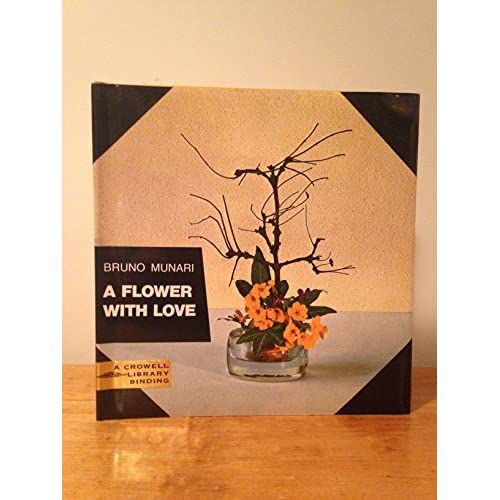 A Flower With Love by Bruno Munari (1974-12-01)