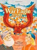The War Eagle Story by Francesca Adler-Baeder (2010-12-28)