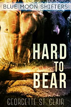 Blue Moon Shifters: Hard To Bear (A BBW paranormal romance) (Blue Moon Junction Book 3) (English Edition) par [St. Clair, Georgette]