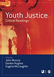 Youth Justice: Critical Readings (Published in association with The Open University)