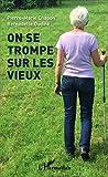 On se trompe sur les vieux (French Edition)