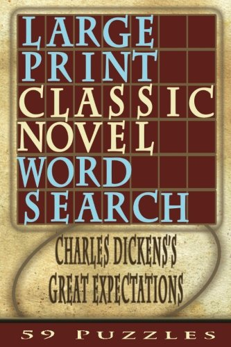 Large Print Classic Novel Word Search - Charles Dickens's Great Expectations: 59 Puzzles