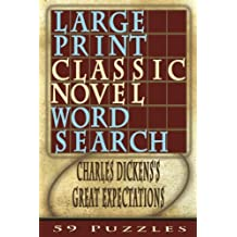 Large Print Classic Novel Word Search - Charles Dickens's Great Expectations: 59 Puzzles: Volume 3