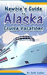 Newbie's Guide to Alaska Cruise Vacations
