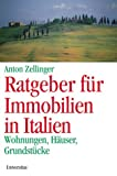 Ratgeber für Immobilien in Italien: Wohnungen, Häuser, Grundstücke