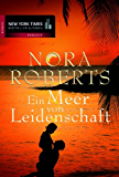 Ein Meer von Leidenschaft (New York Times Bestseller Autoren: Romance)