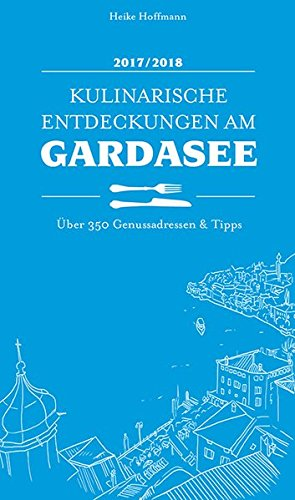 Preisvergleich Produktbild Kulinarische Entdeckungen am Gardasee 2017 / 2018