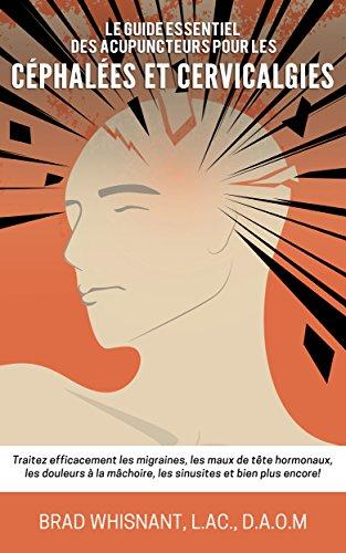 Le Guide Des Acupuncteurs Pour Les Cehalees et cevicalgies