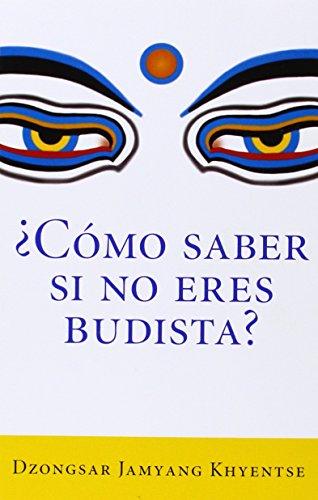 Como Saber Si No Eres Budista? (What Makes You Not a Buddhist) por Dzongsar Jamyang Khyentse