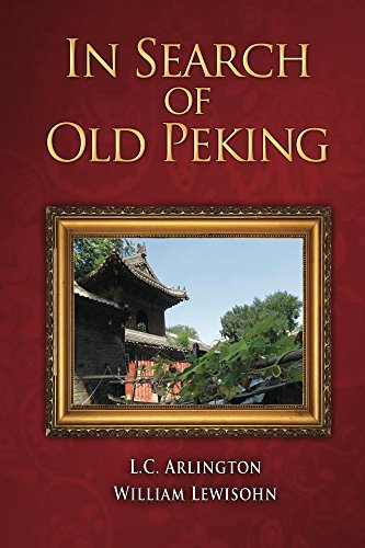In Search of Old Peking (English Edition) Arlington China
