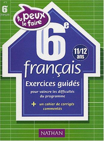 Tu peux le faire : Français, 6e - 11-12 ans