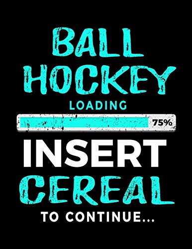 Ball Hockey Loading 75% Insert Cereal To Continue: Kids Journal por Dartan Creations