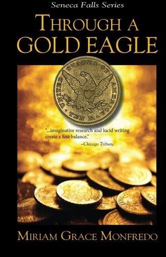 Through a Gold Eagle (Seneca Falls Series) (Volume 4) by Miriam Grace Monfredo (2014-05-11)