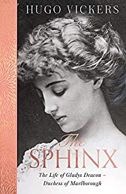 The Sphinx: The Life of Gladys Deacon – Duchess of Marlborough