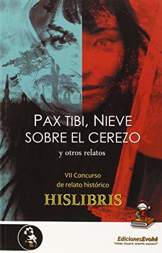 Pax Tibi, Nieve Sobre El Cerezo Y Otros Relatos (Narrativa (evohe))