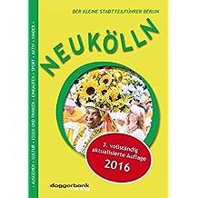 Neukölln: Der kleine Stadtführer 2016