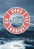 Ça vous est arrivé: 30 histoires vécues en mer